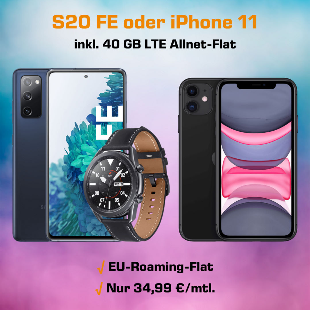Galaxy S20 FE mit Watch 3 45mm oder iPhone 11 inkl. 40 GB LTE Allnet-Flat