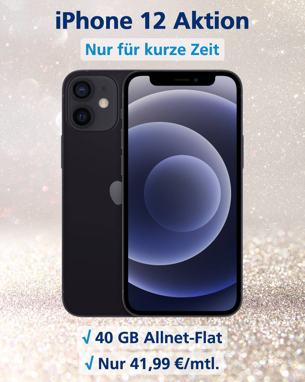 iPhone 12 inkl. 40 GB Allnet-Flat mit EU-Roaming zum unschlagbaren Preis